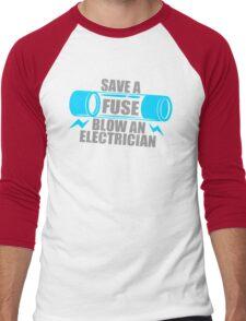 Save A Fuse Blow An Electrician Men's Baseball ¾ T-Shirt