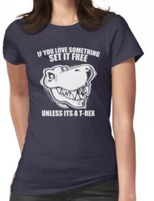 Unless Its A T-Rex Womens Fitted T-Shirt