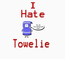 I Hate Towelie Unisex T-Shirt