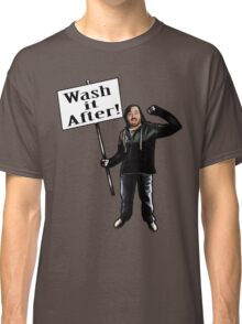 Wash It After Classic T-Shirt