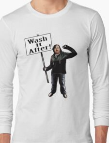 Wash It After Long Sleeve T-Shirt