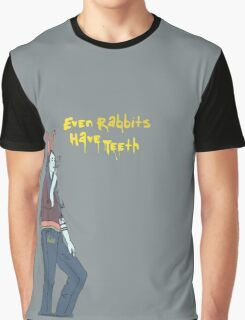 Even Rabbits Have Teeth Graphic T-Shirt