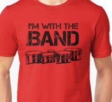 I'm With The Band - Tenor Drums (Black Lettering) Unisex T-Shirt