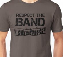 Respect The Band - Tenor Drums (Black Lettering) Unisex T-Shirt