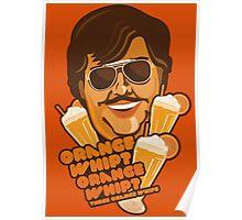 Orange Whip? Poster