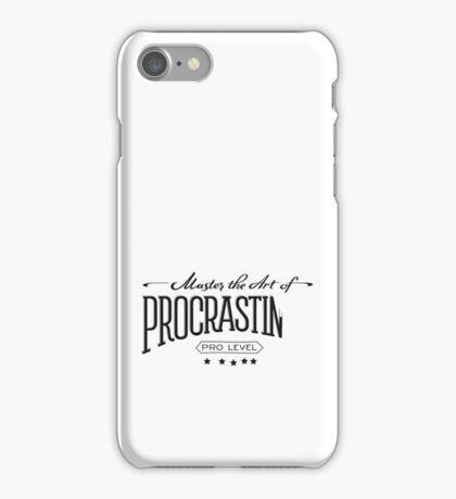 Master the Art of Procrastination iPhone Case/Skin