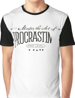 Master the Art of Procrastination Graphic T-Shirt