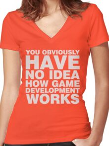 You obviously have no idea how game development works. Women's Fitted V-Neck T-Shirt