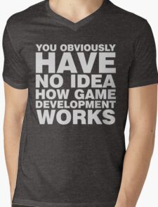 You obviously have no idea how game development works. Mens V-Neck T-Shirt