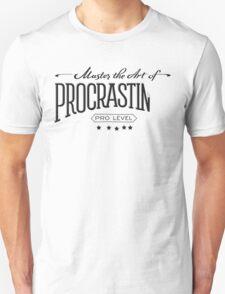 Master the Art of Procrastination Unisex T-Shirt