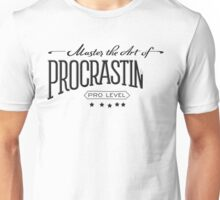 Master the Art of Procrastination Unisex T-Shirt