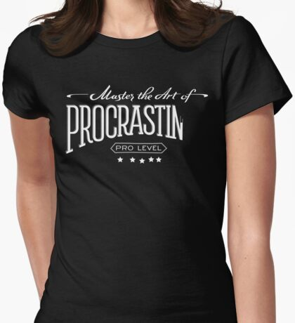 Master the Art of Procrastination / White Womens Fitted T-Shirt