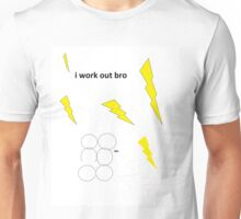 i work out bro Unisex T-Shirt