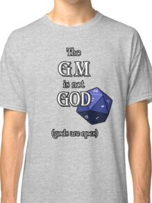 The GM Is Not God Classic T-Shirt