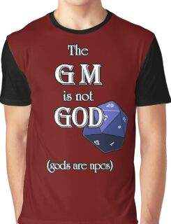 The GM Is Not God Graphic T-Shirt