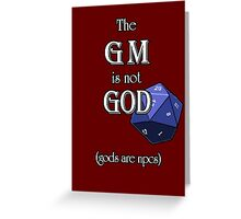 The GM Is Not God Greeting Card