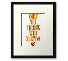 X-Men - Only the Strong  Framed Print