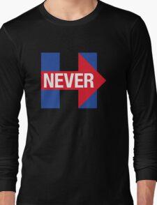 NEVER HILLARY Long Sleeve T-Shirt