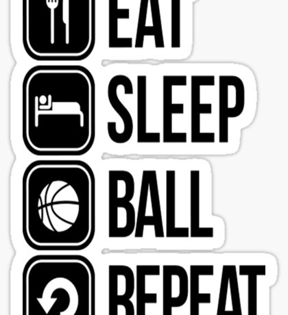 EAT, SLEEP, BALL and REPEAT Sticker