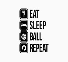 EAT, SLEEP, BALL and REPEAT Unisex T-Shirt