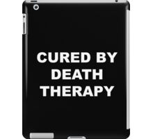 Cured by Death Therapy iPad Case/Skin