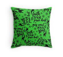 Faith, Trust, & Pixie Dust - Green Throw Pillow