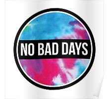 NO BAD DAYS for life Poster