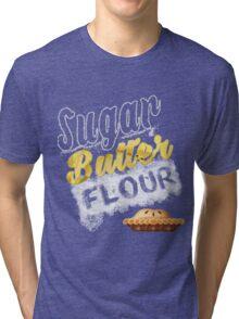 Sugar, Butter, Flour Tri-blend T-Shirt