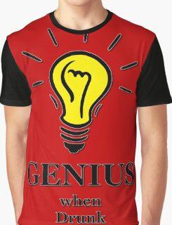 Genius! ...when drunk Graphic T-Shirt