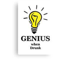 Genius! ...when drunk Metal Print