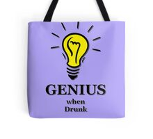 Genius! ...when drunk Tote Bag