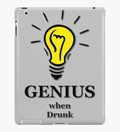 Genius! ...when drunk iPad Case/Skin