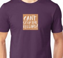 Can't stop the feeling - Justin Timberlake Unisex T-Shirt