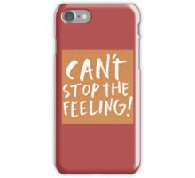 Can't stop the feeling - Justin Timberlake iPhone Case/Skin