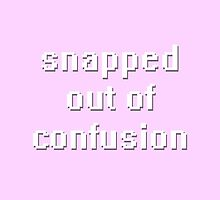snapped out of confusion by shadeprint