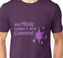 Quotes and quips - magic makes it all complete Unisex T-Shirt