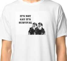 It's Not Gay It's Survival Classic T-Shirt