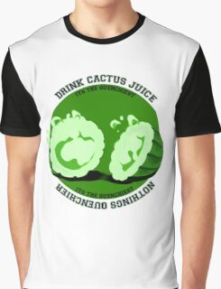 Drink Cactus Juice! Graphic T-Shirt