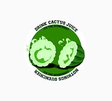 Drink Cactus Juice! Unisex T-Shirt