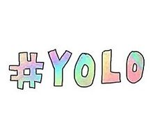 Yolo (You Only Live Once)  Photographic Print