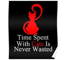 Time Spent With Cats Is Never Wasted Poster