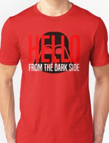 Hello From The Dark Side T-Shirt
