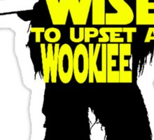 It's not wise to upset a wookiee Sticker