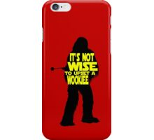 It's not wise to upset a wookiee iPhone Case/Skin