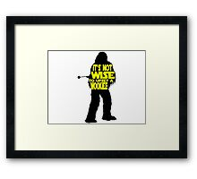 It's not wise to upset a wookiee Framed Print