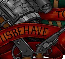 I Aim To Misbehave - STICKER Sticker
