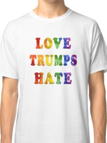 Love Trumps Hate (Rainbow Letters) Classic T-Shirt