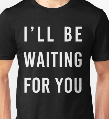 WAITIN' FOR YA Unisex T-Shirt