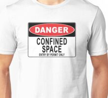 Danger - Confined Space - Entry By Permit Only Unisex T-Shirt