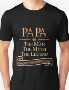 Papa THE MAN THE MYTH THE LENGEND HAPPY FATHER'S DAY T-Shirt